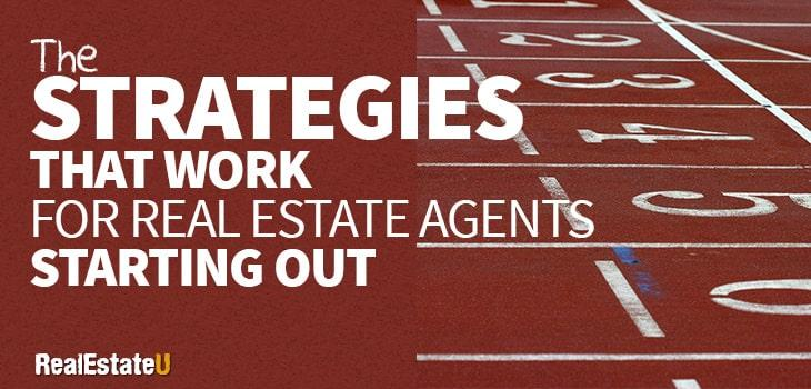 The Strategies That Work for Real Estate Agents Just Starting Out | Real  Estate U