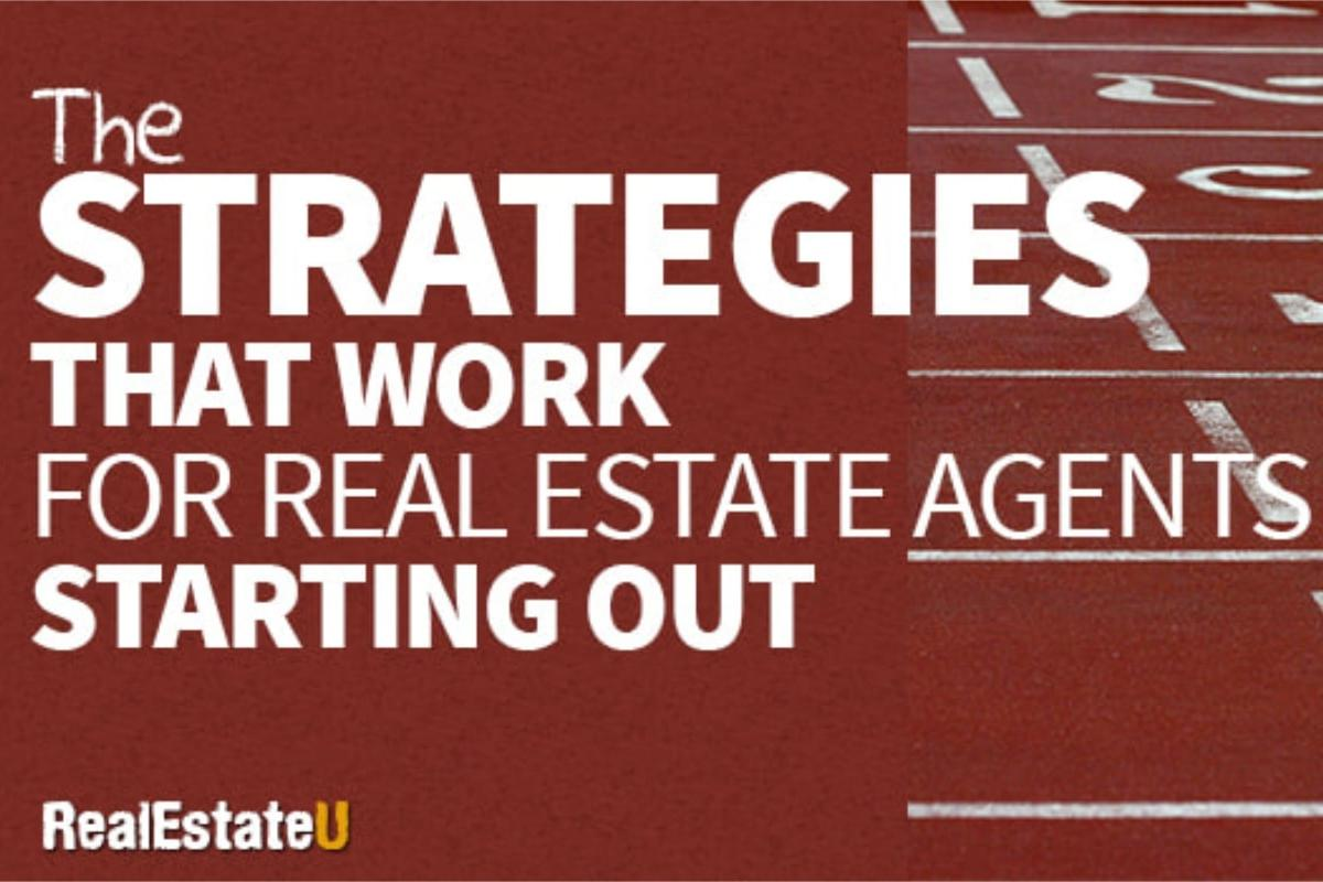 The Strategies That Work for Real Estate Agents Just Starting Out
